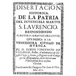 Disertación histórica de la patria del invencible mártir San Laurencio