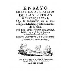 Ensayo sobre los alphabetos de las letras desconocidas que se encuentran en las más antiguas medallas y monumentos de España