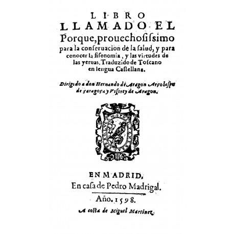 Libro llamado el porque, provechosisimo para la conseración de la salud y para conocer la fisonomía y las virtudes de las yerbas