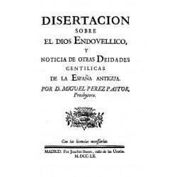 Disertación sobre el Dios Endovélico y noticia de otras deidades gentilicias de la España Antigua