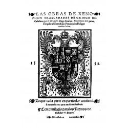 Las obras de Xenophon trasladadas de griego en castellano por el secretario Diego Gracián divididas en tres partes