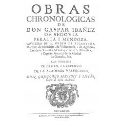 Obras cronológicas de Don Gaspar Ibañez de Segovia y Peralta