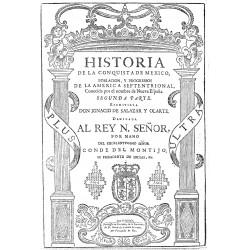 Historia de la conquista de México, población y progresos de la América septentrional conocida con el nombre de Nueva España