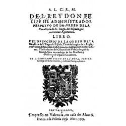 Al CRM del rey don Felipe III administrador perpetuo de la orden de cavallería de Santiago