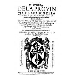Historia de la provincia de Aragón de la Orden de los Predicadores desde su origen y principio hasta el año 1600
