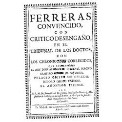 Ferreras convencido, con critico desengaño, en el tribunal de los doctos