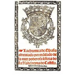 La crónica de España abreviada por mandado de la muy poderosa Señora Doña Isabel
