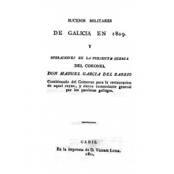 Sucesos militares de Galicia en 1809 y operaciones en la presente guerra del coronel don Manuel García del Barrio