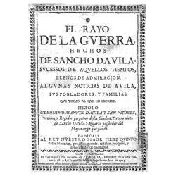 El rayo de la guerra, hechos de Sancho Davila sucessos de aquellos tiempos, llenos de admiración