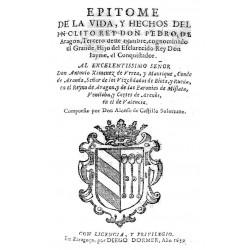 Epitome de la vida y hechos de ínclito Rey Don Pedro de Aragón tercero de este nombre