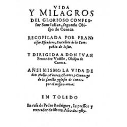 Vida y milagros del glorioso confesor Sant Julian, segundo Obispo de Cuenca